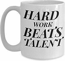 Harte Arbeit schlägt Talent - motivierend - 11oz