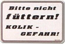 Hinweisschild - Bitte nicht füttern Kolikgefahr - Futter Kolik Seuche Schild Warnschild Warnzeichen Arbeitssicherheit Türschild Tür Kunststoff Kunststoffschild Geschenk Geburtstag