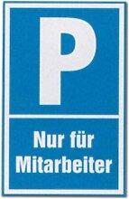 Hinweisschild Parkplatz P - Nur für Mitarbeiter - Parken Schild Warnschild Warnzeichen Arbeitssicherheit Türschild Tür Kunststoff Kunststoffschild Geschenk Geburtstag
