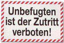 Hinweisschild - Unbefugten ist der Zutritt verboten - Unbefugt Schild Warnschild Warnzeichen Arbeitssicherheit Türschild Tür Kunststoff Kunststoffschild Geschenk Geburtstag