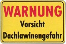 Hinweisschild - Warnung Vorsicht Dachlawinengefahr - Dach Lawine Dachlawine Dachlawinen Gefahr Schild Warnschild Warnzeichen Arbeitssicherheit Türschild Tür Kunststoff Kunststoffschild