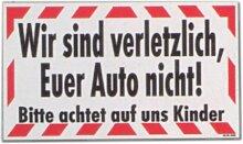 Hinweisschild - Wir sind verletzlich Euer Auto nicht Bitte achtet auf uns Kinder - Kind Spielplatz Schild Warnschild Warnzeichen Arbeitssicherheit Türschild Tür Kunststoff Kunststoffschild Geschenk Geburtstag T-Shir