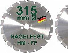 HM Sägeblatt 315 x 30 mm NAGELFEST FF Hartmetall
