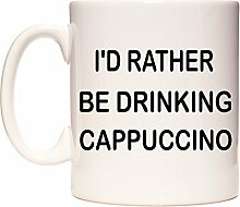 I'D RATHER BE DRINKING CAPPUCCINO Becher von