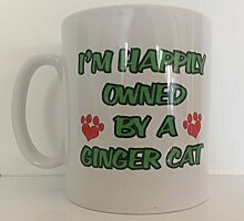 I 'm Happily OWNED BY A Ginger Cat Novelty
