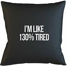I'm Like 130% Tired Komisch Lazy Kissenbezug Haus Sofa Bett Dekor Schwarz