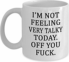 I'm Not Feeling Very Talky Today. Off You