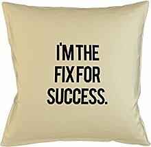 I'm The Fix For Success Komisch Kissenbezug Haus Sofa Bett Dekor Beige