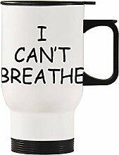 I Can't Breathe 1 Edelstahl-Autobecher,