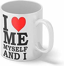 I Love Me Myself And I Weißer Becher Mug  