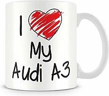 I love my Audi A3Personalisierte Tasse (mit