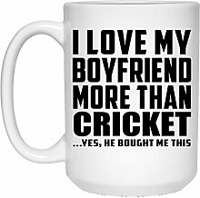 I Love My Boyfriend More Than Cricket - 15 Oz