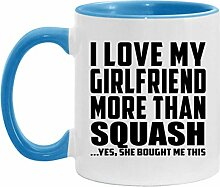 I Love My Girlfriend More Than Squash - 11oz