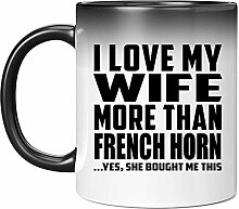 I Love My Wife More Than French Horn - 11 Oz Color