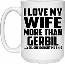 I Love My Wife More Than Gerbil - 15 Oz Coffee Mug
