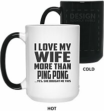 I Love My Wife More Than Ping Pong - 15 Oz Color