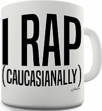 I Rap Caucasianally Ceramic Mug
