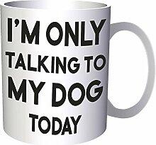 Ich spreche heute nur mit meinem Hund 33 cl Tasse