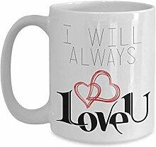 Ich werde dich immer lieben Kaffeetasse