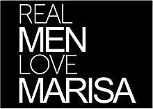 Idakoos Real men love Marisa - Weibliche Namen -