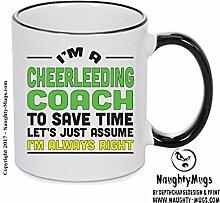 Im eine Cheerleading Coach, Zeit zu sparen lässt nur im übernehmen immer Recht Geschenk Tasse 4. Design printed on Black Handle and inside Mug