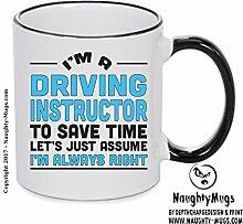 Im eine Fahrlehrer, Zeit zu sparen Lets Just Say im immer Recht Geschenk Tasse 4. Design printed on Black Handle and inside Mug