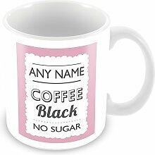 Individuell Becher mit Name und Kaffee–Schwarz–Ohne Zucker–(mit jeder Name, Trinken, Nachricht, Foto, Farbe) Personalisiertes Geschenk–für Home/Büro/Arbeit, keramik, rose