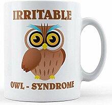 Irritable Owl Syndrome Bedruckte Tasse