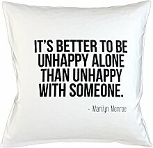 It's Better To Be Unhappy Alone Than Unhappy With Someone Marilyn Monroe Quote Schlafsofa Home Décor Kissen Kissenbezug Fall Weiß