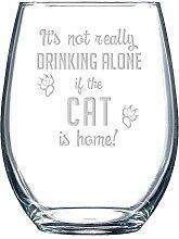 IT 'S Not Really Drinking Alone If The Cat Is, Party-Dekoration-, Wein-, für Damen und Herren