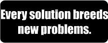 Jede Lösung Rassen Neue Probleme.–lustig