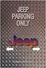 Jeep parking only - Blechschild 20x30 cm 4x4