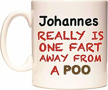 Johannes REALLY IS ONE FART AWAY FROM A POO Becher