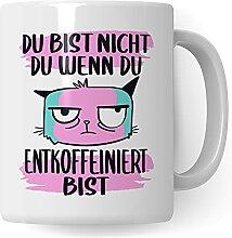 Kaffee Tasse mit Spruch lustig: Du bist nicht du