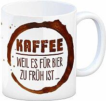 Kaffeebecher mit Spruch: Kaffee Weil es für Bier