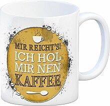 Kaffeebecher mit Spruch: Mir reichts NEN Kaffee