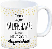 Kaffeebecher mit Spruch: Ohne EIN Paar Katzenhaare