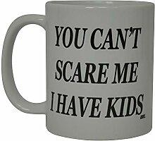 Kaffeetasse Sie können mich nicht erschrecken Ich