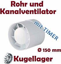 Kanal Rohrventilator Rohreinschub Abluft Lüfter Rohr Ventilator Leise Ø 150 mm Kugellager Rohrlüfter Timer Nachlaufrelaise Nachlauf Zeitschalter