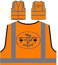 Kann Dein Weinglas Immer Halb Voll Sein Personalisierte High Visibility Orange Sicherheitsjacke Weste n370vo