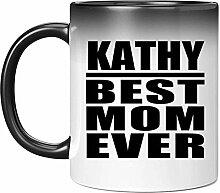 Kathy Best Mom Ever - 11 Oz Color Changing Mug