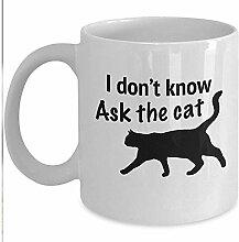 Katzenliebhaber Tasse - fragen Sie die Katze