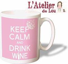 Keep Calm and Drink Wine Mug Kaffeetasse Kaffeebecher - Originelle Geschenkidee - Spülmachinenfes