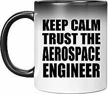 Keep Calm and Trust The Aerospace Engineer - 11oz
