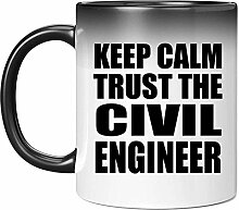 Keep Calm and Trust The Civil Engineer - 11oz