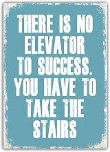 Kein Aufzug zum Erfolg Metall Wandschild Kunst,