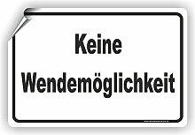 KEIN WENDEMÖGLICHKEIT - SCHILD / D-035 (45x30cm Aufkleber)