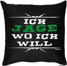 Kissen - Ich Jage wo ich will - Witziges Zusatzkissen mit Füllung, für Jäger. 40x40 - Geschenkidee Sofa