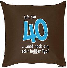 Kissen mit Füllung zum 40. Geburtstag - Ich bin 40 ...und noch ein echt heißer Typ! Ein originelles Geschenk zum 40ger!