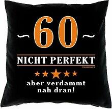 Kissen mit Innenkissen - 60 - nicht perfekt aber verdammt nahe dran! - zum 60. Geburtstag Geschenk - 40 x 40 cm - in schwarz
